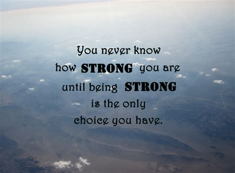 Strong Quotes 30 Quotes About Being Strong