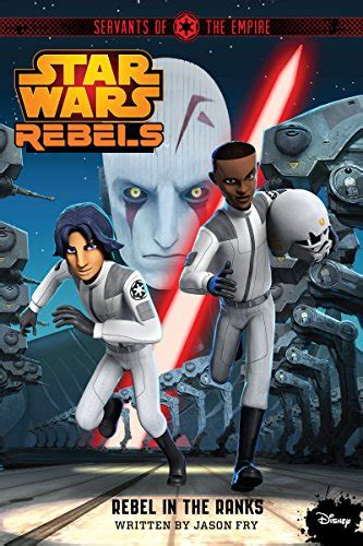 libro star wars rebels servants star wars rebels servants of the empire rebel in the ranks jason fry 9781484716441 amazon