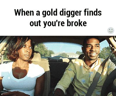 Gold Digger Meme - quot yeah i m currently unemployed but i have some good job