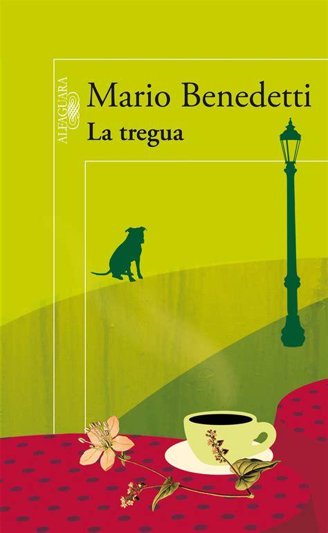 libro la tregua letras hispanicas 10 libros maravillosos que te har 225 n amar la literatura