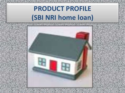 sbi nri home loan for clg presentation