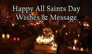 all saints day message 2016 all saints day quotes prayers and wishes