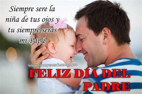imagenes feliz dia del padre im 225 genes por el d 237 a del padre con frases feliz d 237 a pap 225