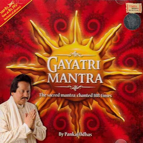 gayatri mantra the sacred mantra chanted 108 times audio cd