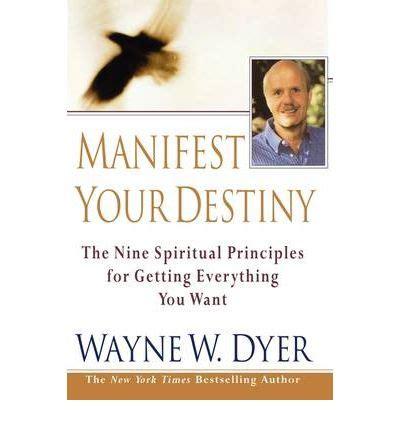 manifest your destiny wayne w dyer 9780007326433