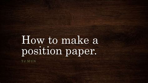 How To Make Position Paper - how to make a position paper