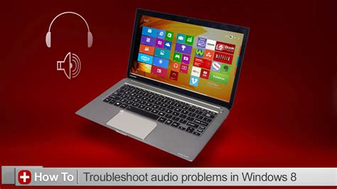 toshiba how to troubleshooting sound issues in windows 8