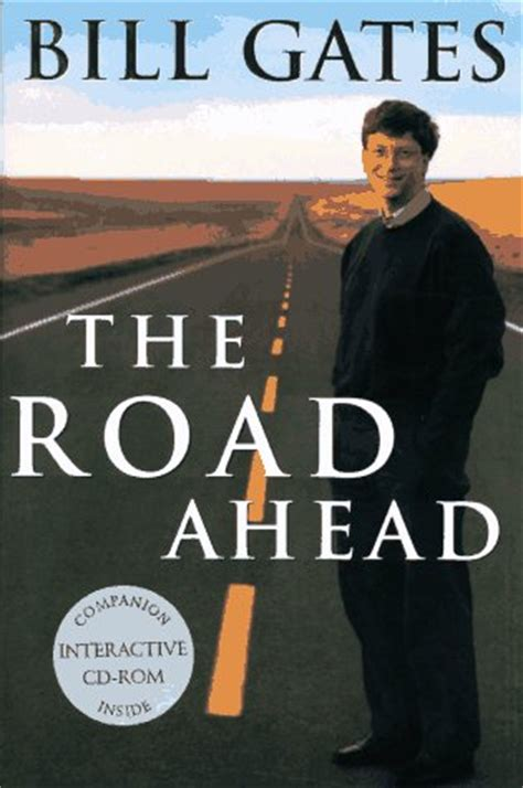 bill gates authorized biography book the road ahead by bill gates reviews discussion