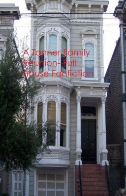 The Tanner Family Reunion A Full House Fanfiction Wattpad