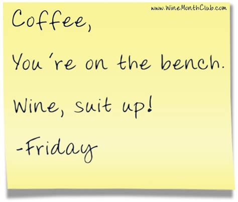 coffee you re on the bench coffee you re on the bench wine suit up friday wine