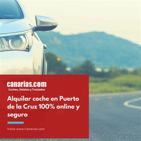 coches puerto de la cruz alquilar coche en puerto de la cruz 100 online y seguro