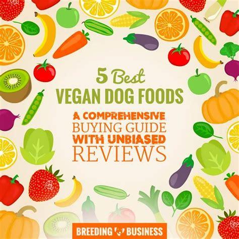 best vegan dogs 5 best vegan foods free guide to a vegan diet for dogs