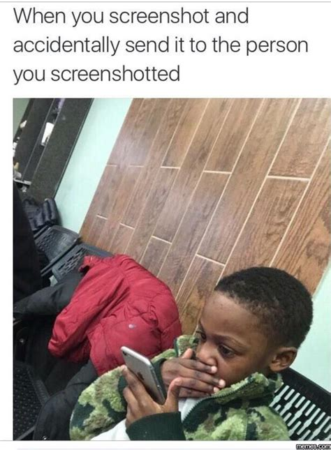 Funny Memes To Send - sending a screenshot to the wrong person funny clone