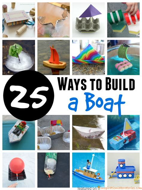 how to make a boat project how to build a boat 25 designs and experiments for kids