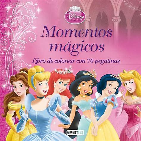 princesas mi libro juego momentos libro princesas momentos m 225 gicos tusprincesasdisney com