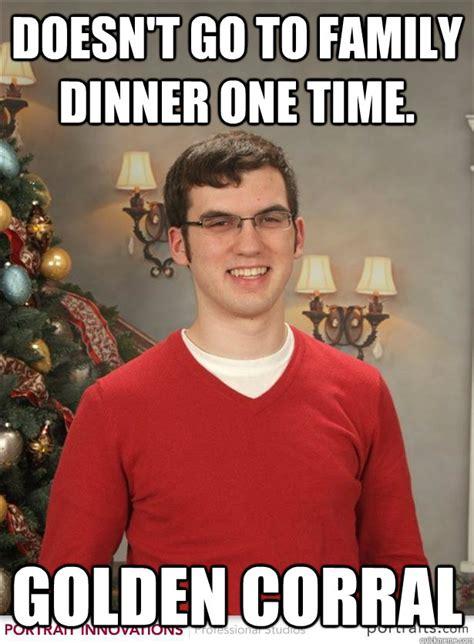 Golden Corral Meme doesn t go to family dinner one time golden corral