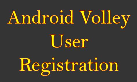 tutorial android volley android volley user registration using php mysql exle