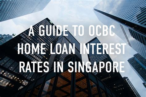 ocbc housing loan a guide to ocbc home loan interest rates in singapore redbrick mortgage advisory