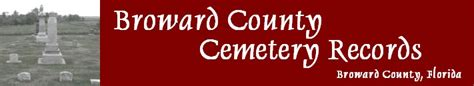 Broward County Records Request Broward County Florida Cemetery Records