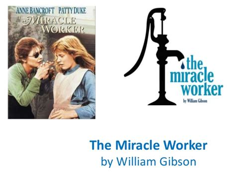How Can I The Miracle Worker The Miracle Worker