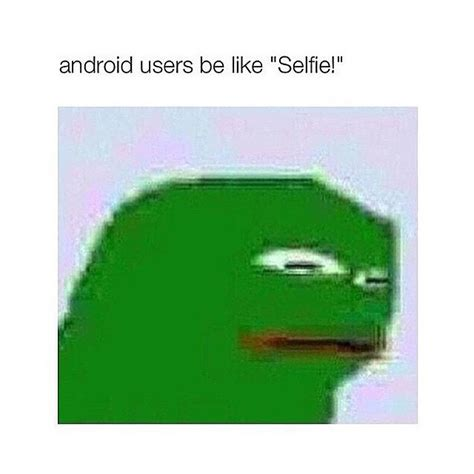 android user android users be like android os your meme