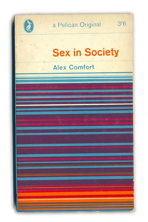 alex comfort books pelican books the 1960 s voices of east anglia