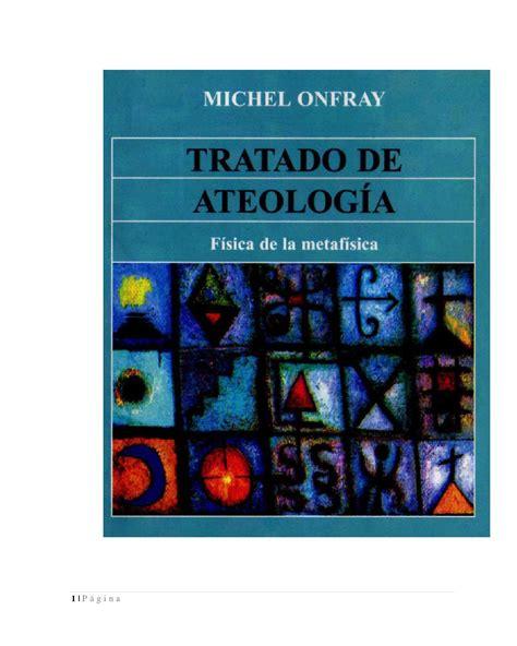 tratado de ateologia fisica onfray michel tratado de ateologia by david escobar issuu