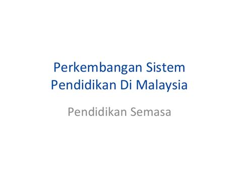 pendidikan di malaysia wikipedia bahasa melayu perkembangan sistem pendidikan di malaysia perkembangan