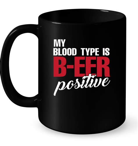 donald trump blood type my blood type is beer positive t shirt buy t shirts