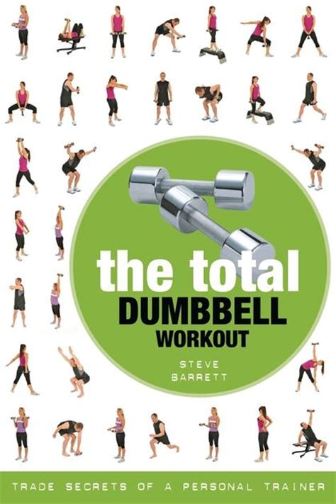 the total dumbbell workout trade secrets of a personal