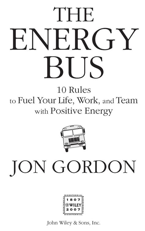 the energy bus 10 title page the energy bus 10 rules to fuel your life work and team with positive energy book