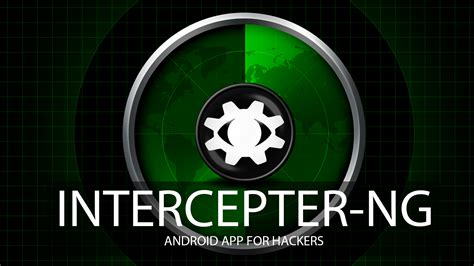 intercepter ng apk intercepter ng android app for hackers effect hacking