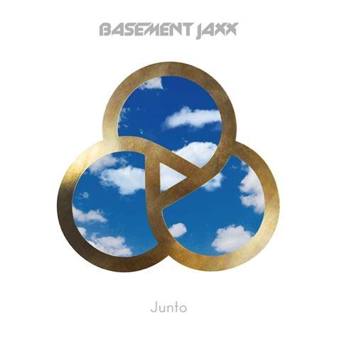 basement jaxx announce new album junto pitchfork