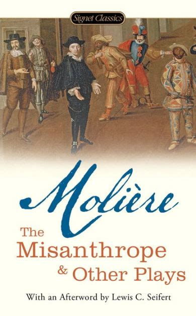 libro the misanthrope in a the misanthrope and other plays by moliere paperback barnes noble 174