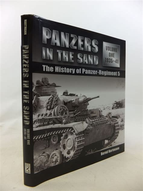 panzer regiment 1 1935 45 books panzers in the sands the history of panzer regiment 5