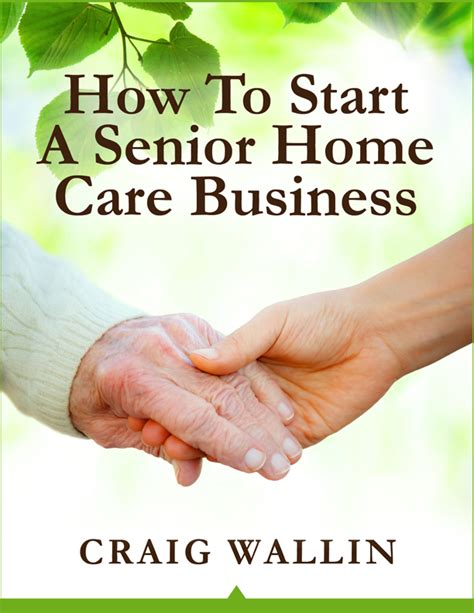 how to start a senior home care business for 900