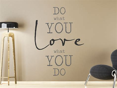 tattoo love what you do wandtattoo do what you love love what you do wandtattoos de
