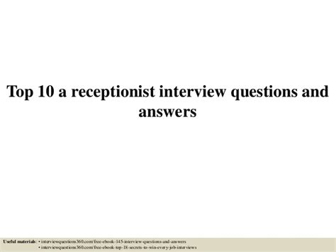 Receptionist Questions by Top 10 A Receptionist Questions And Answers