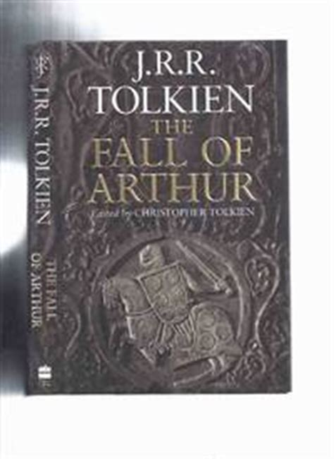the inklings and king arthur j r r tolkien charles williams c s lewis and owen barfield on the matter of britain books the fall of arthur by j r r tolkien inc notes on the