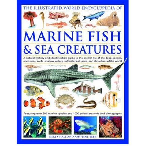 the world encyclopedia of fish and shellfish the definitive guide to the fish and shellfish of the world with more than 700 photographs books the illustrated world encyclopedia of marine fish and sea