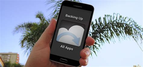 backing up android phone how to backup restore android samsung app data