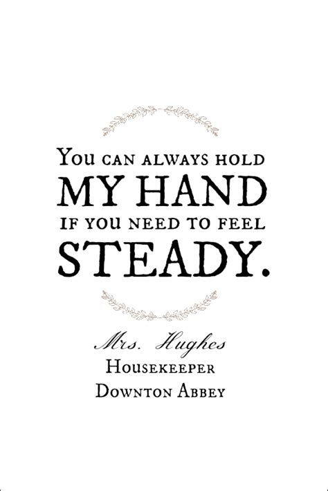 printable quotes from downton abbey downton abbey quotes mr carson quotesgram