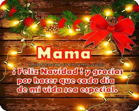 imagenes con frases de navidad para mama frases de navidad bonitas para mama con cari 241 o imagenes