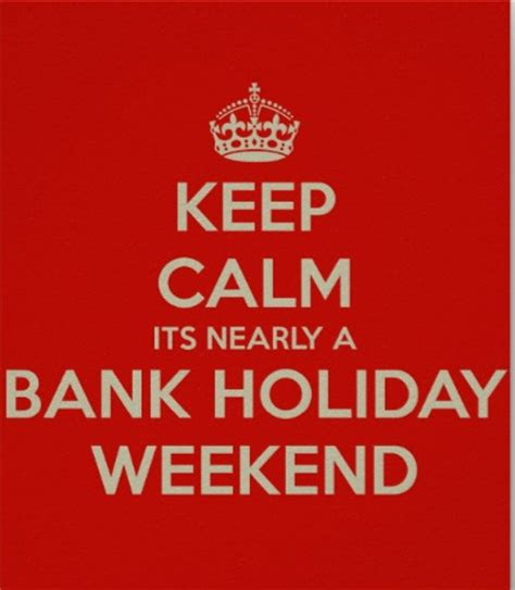 happy bank holiday weekend hyf