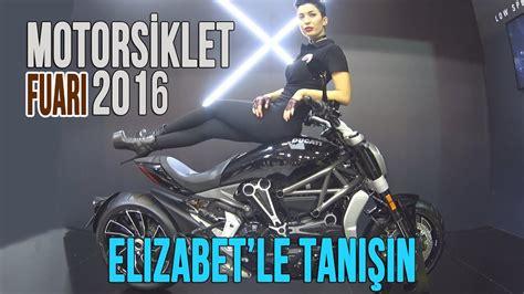 motosiklet fuari  elizabeth ile tanisin youtube