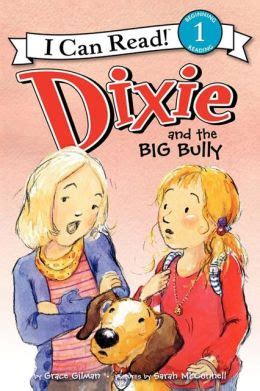 big bullies books dixie and the big bully by grace gilman 9780062086211