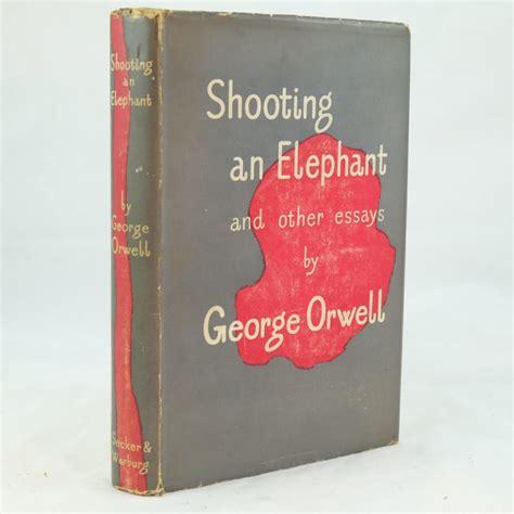 George Orwell Essay Shooting An Elephant by College Essays College Application Essays George Orwell Essay Shooting An Elephant