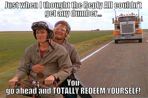 Dumb And Dumber Memes - dumb and dumber reply all quickmeme