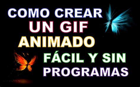 crear imagenes jpg online como hacer un gif animado sin programas 2013 youtube