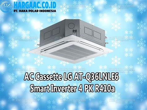 Ac Cassette Lg 4 Pk harga jual ac cassette lg atq36lnle6 smart inverter 4 pk r410a